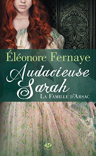 FAMILLE D'ARSAC (LA) T.O2 : AUDACIEUSE SARAH: FERNAYE ELÉONORE