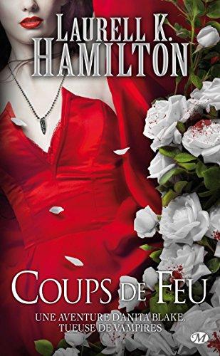 ANITA BLAKE V.19 : COUPS DE FEU: HAMILTON LAURELL K.