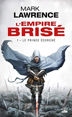 EMPIRE BRISÉ (L') T.01 : LE PRINCE ÉCORCHÉ: LAWRENCE MARK