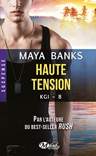 KGI, Tome 8: Haute tension: Maya Banks
