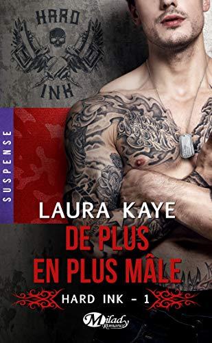HARD INK T.01 : DE PLUS EN PLUS MÂLE: KAYE LAURA