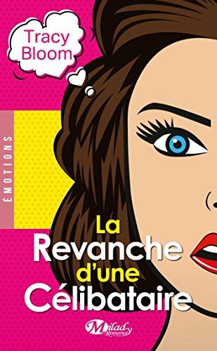 REVANCHE D'UNE CÉLIBATAIRE (LA): BLOOM TRACY