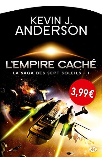 SAGA DES SEPT SOLEILS (LA) T.01 : L'EMPIRE CACHÉ: ANDERSON KEVIN J.