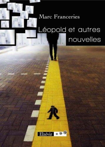 Leopold et Autres Nouvelles: Marc Franceries