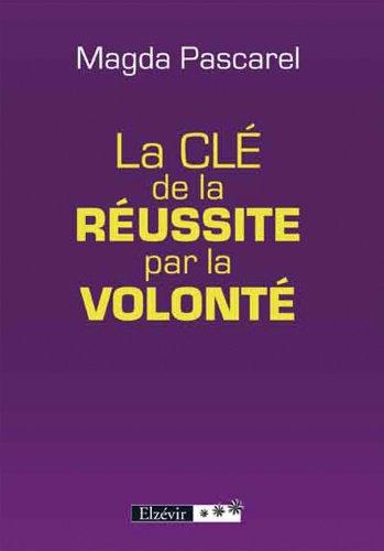 9782811404987: La Cle de la Reussite par la Volonte