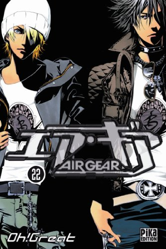 AIR GEAR T.22: OH GREAT