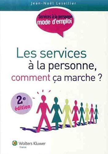 Les services à la personne, comment ça marche ?: Jean-Noël Lesellier