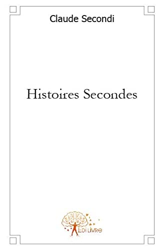 9782812105746: Histoires Secondes (French Edition)