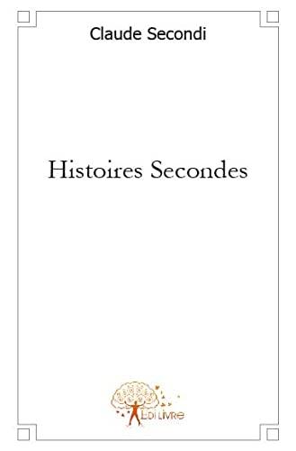 9782812105746: Histoires Secondes