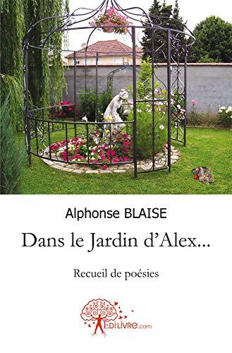 9782812118456: Dans le Jardin d'Alex...