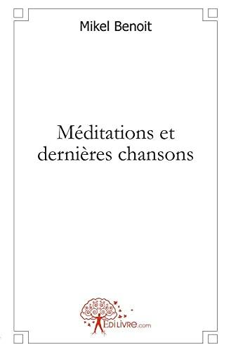 9782812119606: Méditations et Dernières Chansons (French Edition)