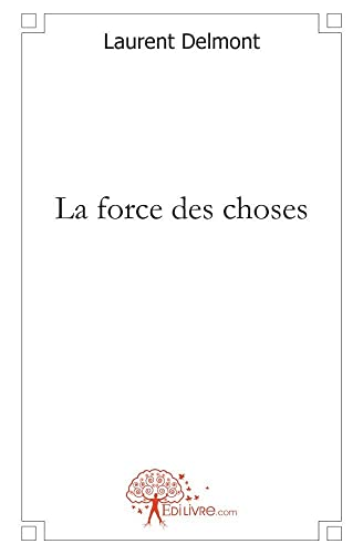 9782812121661: la force des choses