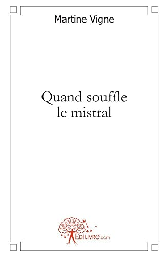 9782812125430: Quand Souffle le Mistral (French Edition)