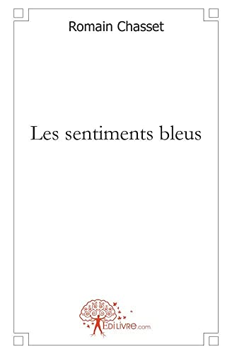 Les Sentiments Bleus (French Edition) (2812127767) by [???]