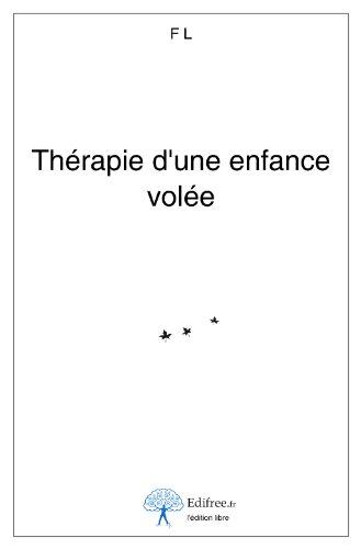 9782812130533: Thérapie d'une Enfance Volee