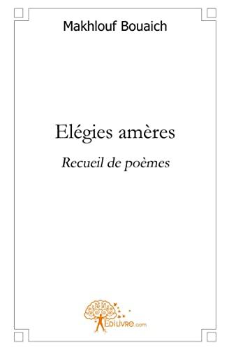 9782812133749: Elégies amères