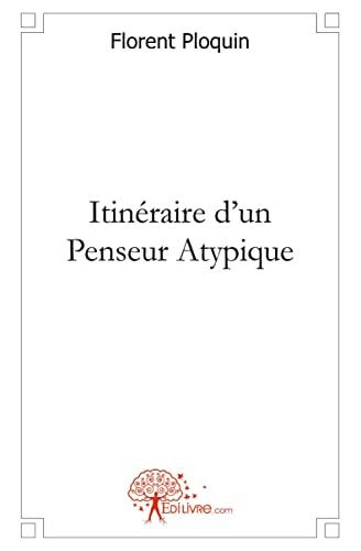 9782812147982: Itinéraire d'un Penseur Atypique