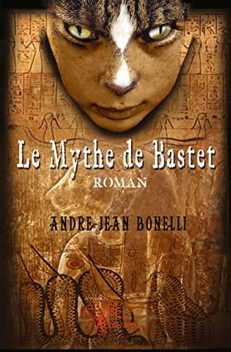 Le Mythe de Bastet - Bonelli, André-Jean