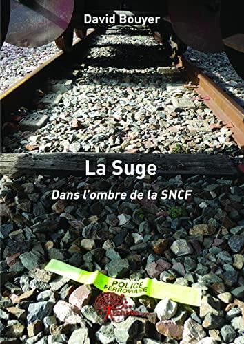 9782812148996: la suge dans l'ombre de la SNCF