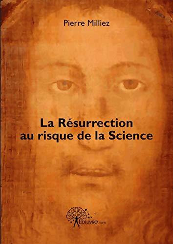 9782812149412: La Résurrection au Risque de la Science