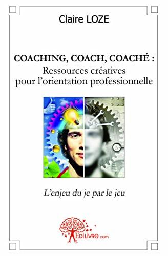 9782812149627: Coaching, coach, coach� : Ressources cr�atives pour l'orientation professionnelle