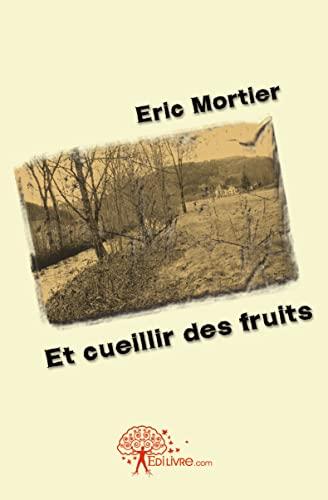 9782812149818: Et cueillir des fruits