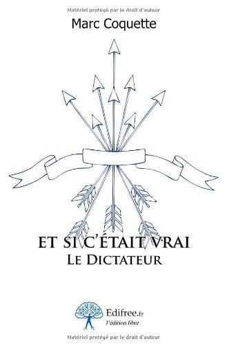 9782812158698: Et si c'était vrai - Le Dictateur