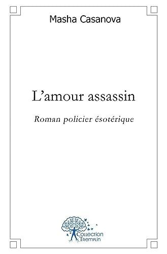 9782812185441: L'amour assassin