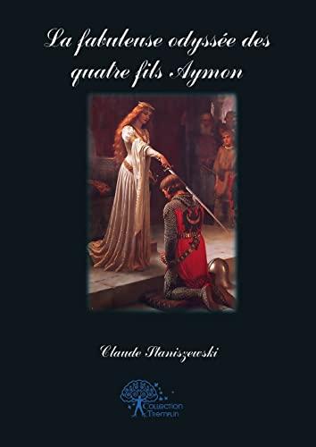 9782812199547: La fabuleuse odyssée des quatre fils Aymon