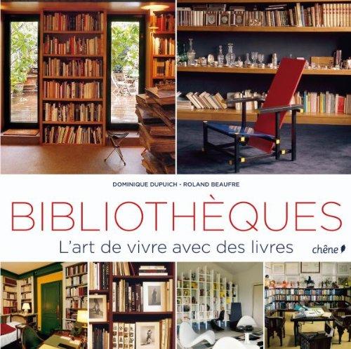 9782812300073: Les biblioth�ques: L'art de vivre avec des livres