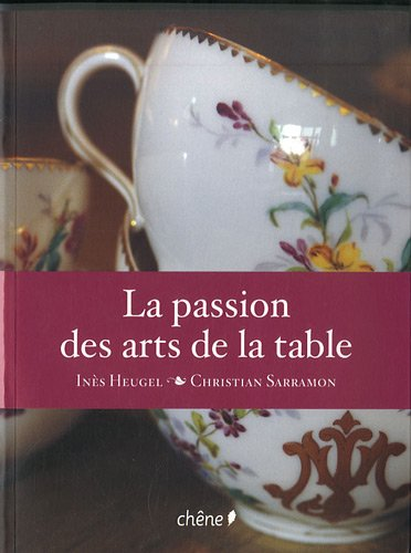9782812300332: la passion des arts de la table