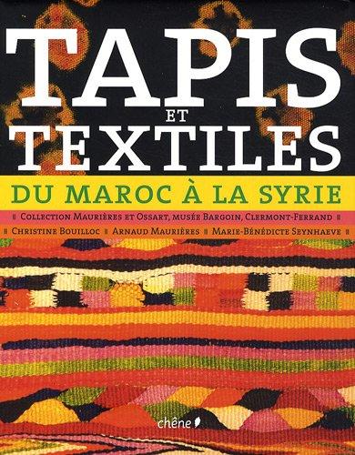 9782812301209: Tapis et textiles du Maroc à la Syrie (French Edition)