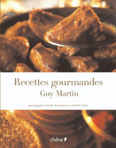 9782812302077: Recettes gourmandes (Guy Martin)