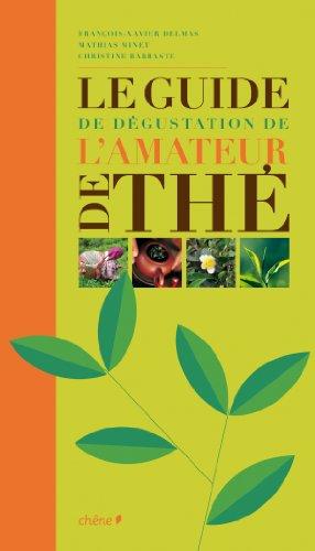 9782812304125: Le guide de dégustation de l'amateur de thé (CHENE CUIS.VIN)