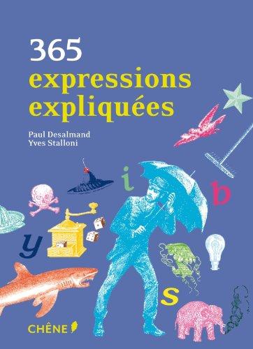 9782812304422: 365 expressions expliquées