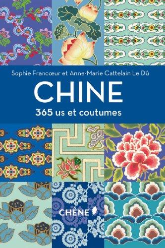 Chine - 365 us et coutumes: Sophie Francoeur; Anne-Marie