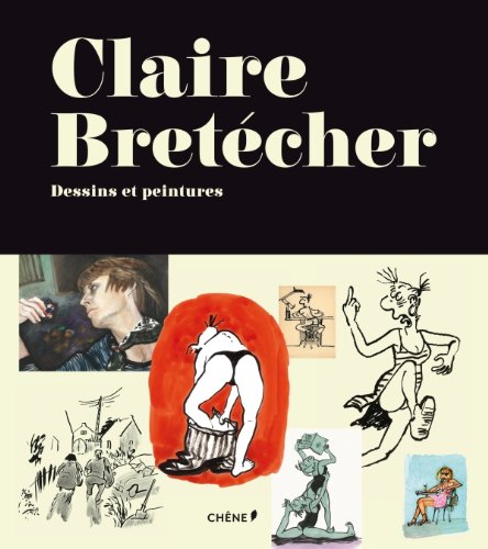 9782812304996: Claire Bretécher, dessins et peintures