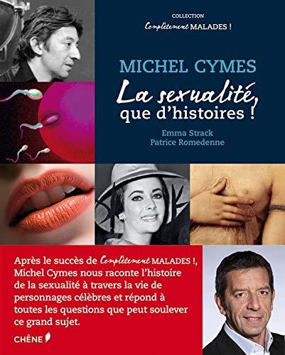 SEXUALITÉ, QUE D'HISTOIRES (LA): CYMES MICHEL