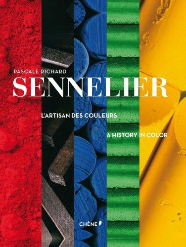 SENNELIER, L' ARTISAN DES COULEURS (Arts et: Pascale Richard