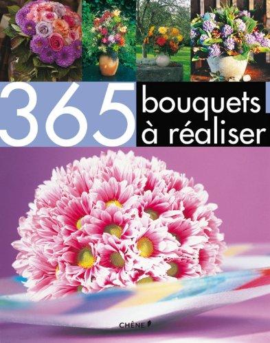 365 BOUQUETS À RÉALISER: COLLECTIF