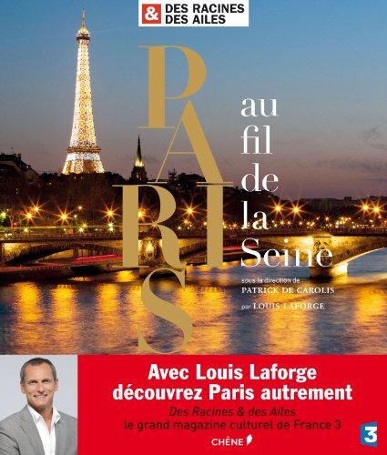 9782812306822: Paris au fil de la Seine : Des Racines et des Ailes
