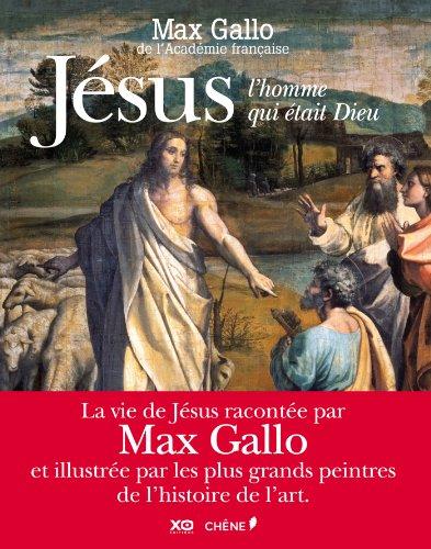 JÉSUS, L'HOMME QUI ÉTAIT DIEU: GALLO MAX
