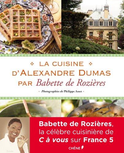 9782812307294: La cuisine d'Alexandre Dumas par Babette de Rozières