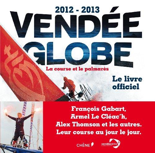 9782812307898: Vendée Globe 2013-2013 : la course et le palmarès