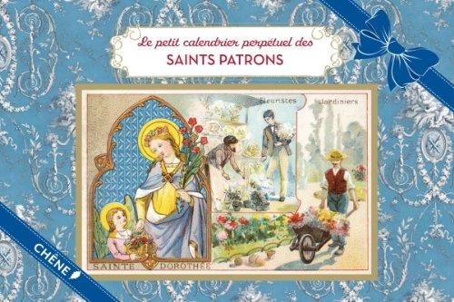 Le petit calendrier perpétuel des Saints Patrons: Collectif