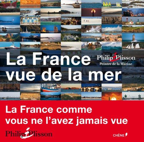 9782812309090: La France vue de la mer