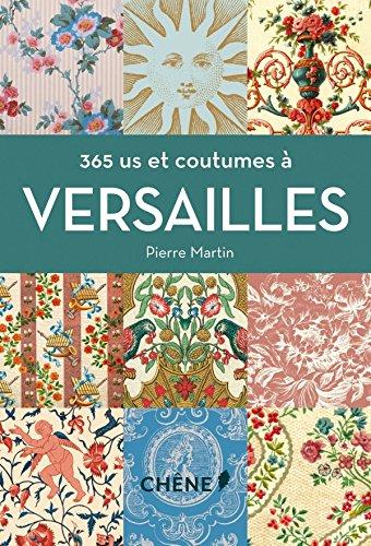 VERSAILLES 365 US ET COUTUMES: MARTIN PIERRE