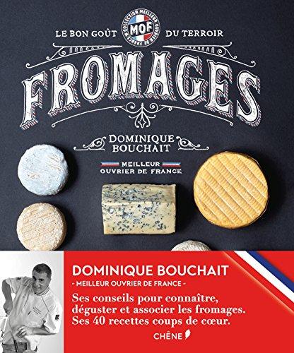 9782812309410: Meilleurs Ouvriers de France - Fromages - Le goût des terroirs (Meilleur ouvrier de France)
