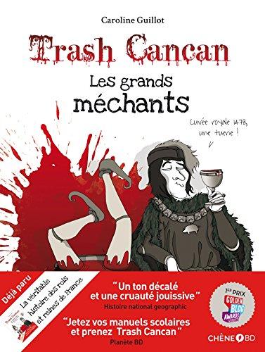 TRASH CANCAN, LES GRANDS MÉCHANTS DE L'HISTOIRE: GUILLOT CAROLINE