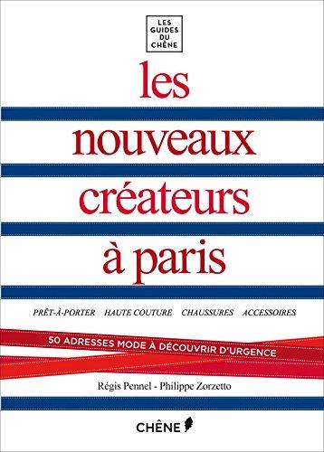 Les nouveaux créateurs à Paris: Zorzetto, Philippe; Pennel,